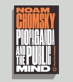 Propaganda and the Public Mind by Noam Chomsky — design David Pearson — Pluto Press 2015 Book Cover Design, Book Design, Layout Design, Michael Morris, Design Observer, Noam Chomsky, Famous Books, Monospace, Book Writer