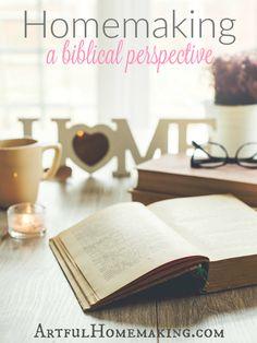 Artful Homemaking: A Biblical View of Homemaking