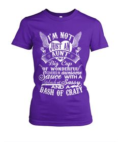 Viral Style - I'm not just An Aunt Aunt T Shirts, Funny Shirts, Aunt Quotes, Sister Quotes, My Little Kids, Crazy Aunt, Aunt Gifts, High Quality T Shirts, T Shirts With Sayings