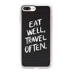 Eat Well, Travel Often (White on Black) - iPhone 7 Case, iPhone 7 Plus... ($40) ❤ liked on Polyvore featuring accessories, tech accessories, iphone case, iphone cover case, iphone cases, white iphone case, apple iphone case and slim iphone case