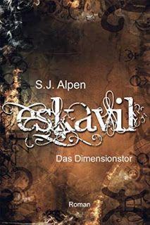 Eine Bücherwelt: S.J. Alpen - Eskavil ~ Das Dimensionstor