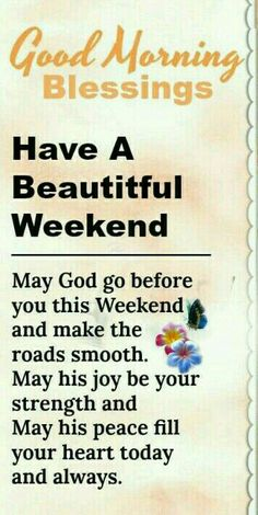 Cute Good Morning Quotes, Morning Sayings, Good Morning Inspirational Quotes, Good Morning Messages, Morning Blessings, Morning Prayers, Blessed Weekend Images, Weekend Messages, Weekend Greetings