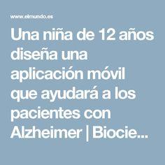 Una niña de 12 años diseña una aplicación móvil que ayudará a los pacientes con Alzheimer | Biociencia | EL MUNDO