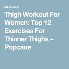Thigh Workout For Women: Top 12 Exercises For Thinner Thighs – Popcane