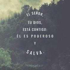 Pues el S eñor tu Dios vive en medio de ti. Él es un poderoso salvador. Se deleitará en ti con alegría. Con su amor calmará todos tus temores. Se gozará por ti con cantos de alegría». Sofonías 3:17