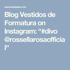 """Blog Vestidos de Formatura on Instagram: """"#divo @rossellarosaofficial"""""""