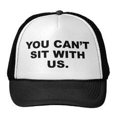 $$$ This is great for          	You Can't Sit With Us Hat           	You Can't Sit With Us Hat We provide you all shopping site and all informations in our go to store link. You will see low prices onReview          	You Can't Sit With Us Hat Here a great deal...Cleck Hot Deals >>> http://www.zazzle.com/you_can_t_sit_with_us_hat-148611871948314601?rf=238627982471231924&zbar=1&tc=terrest
