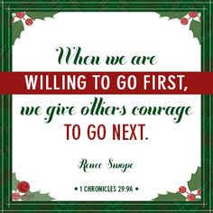 """""""When we are willing to go first, we give others courage to go next.""""  Renee Swope // CLICK on the picture to open post and then click on """"Visit Site"""" in header to go the devotional."""