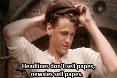 Headlines don't sell papers....newsies sell papers.