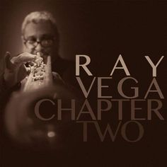 This disc ought to come with a connoisseur's advisory: Be prepared to be amazed. As much as that sounds like something trite, it is, in fact the truth. Never has the quiet brilliance of Ray Vega sounded, well, so quietly brilliant as it does on Chapter Two.