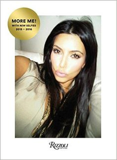 Kim Kardashian West: Selfish: More Me! With New Selfies - Rizzoli New York Kardashian Style, Selfies, Kim Book, Lulu Guinness, In Hollywood, Stylists, Photos, Pictures, Pregnancy