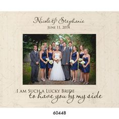 Personalized Bridesmaid Photo Frame - I Am Such a Lucky Bride