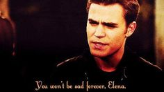 Stefan Salvatore   - Quotes - TVD - The Vampire Diaries... YES ELENA NEEDS TO REALIZE THIS THANK U STEFAN