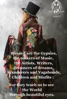 Blessed are the Gypsies.. WILD WOMAN SISTERHOOD™ #WildWomanSisterhood