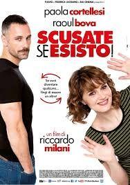Riccardo MILANI, Scusate se esisto. Itala, 2014 Paola Cortellesi, Raoul Bova, Corrado Fortuna, Lunetta Savino, Cesare Bocci.  Ah Raul