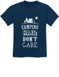 f364522c8ac9c  12.99 - Camping Hair Don T Care Funny Camping Youth Kids T-Shirt Camper