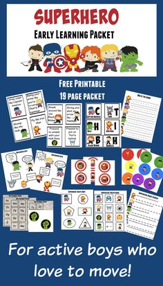 Free printable superhero early learning packet for kids who love to move. All of the 19 pages of fun printable activities invoke movement and learning. Perfect for preschool or young elementary age children!