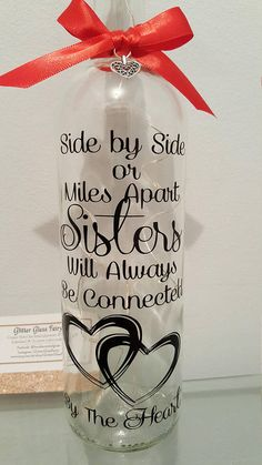 Sister are connected by the Heart LED Light Up Bottle Gift / Sisters / Cousins /Friends / Across the miles - This glass bottle is decorated with the quote Side by Side or miles apart, Sister will always be co - Wine Bottle Gift, Diy Bottle, Bottle Art, Light Up Bottles, Bottle Lights, Painted Wine Bottles, Lighted Wine Bottles, Glass Bottles, Led