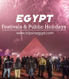 Calendar of the Famous Festivals & Public Holidays in Egypt in 2020 - Trips in Egypt Holidays In April, Holidays In Egypt, Public Holidays, Egypt Information, Trip Packages, Modern Egypt, Egypt Culture, Visit Egypt, Different Holidays