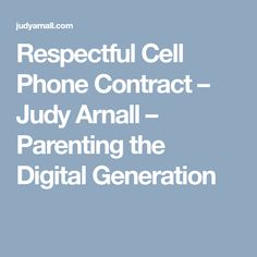 Respectful Cell Phone Contract – Judy Arnall – Parenting the Digital Generation