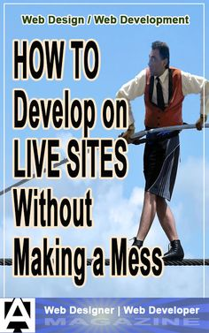 For many developers, there are *at least* two versions out there for any particular web site you see: a development version and a production version. First Site, Business Marketing, Web Development, Programming, Need To Know, Software, Web Design, Magazine, Website