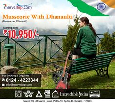 Independence Day Special -  Mussoorie With Dhanaulti  @ 10,950/- 3 Nights / 4 Days Mussoorie, Dhanaulti Online Booking http://www.marveltrip.com/india-holidays/mussoorie-with-dhanaulti OR Call Us On 0124-4223344