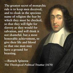 Baruch Spinoza on monarchy and its role in using religion to enslave mankind for their benefit. Philosophy Quotes, Life Philosophy, Anti Religion, Political Quotes, Dark Quotes, The Ugly Truth, Knowledge And Wisdom, Atheism, Things To Think About