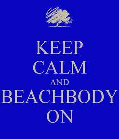 KEEP CALM AND BEACHBODY ON... www.InspirationJason.com