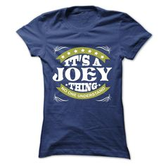 Its a JOEY Φ_Φ Thing No One Understand - Φ_Φ T Shirt, Hoodie, Hoodies, Year,Name, BirthdayIts a JOEY Thing No One Understand - T Shirt, Hoodie, Hoodies, Year,Name, BirthdayJOEY - T Shirt, Hoodie, Hoodies, Year,Name, Birthday