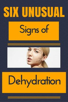 Six Unusual Signs of Dehydration