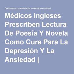 Médicos Ingleses Prescriben Lectura De Poesía Y Novela Como Cura Para La Depresión Y La Ansiedad | Culturamas, La Revista De Información Cultural