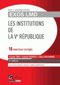 Pauline Türk et Isabelle Thumerel - Les institutions de la Ve République - 18 exercices corrigés. http://catalogues-bu.univ-lemans.fr/flora_umaine/jsp/index_view_direct_anonymous.jsp?PPN=180412027
