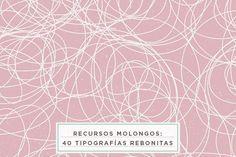 recursos molongos: 40 tipografías rebonitas