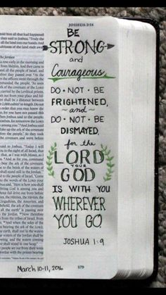 Joshua 1:9  I may have to do this in the front of my bible... :-)