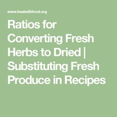 dried to fresh herb conversion