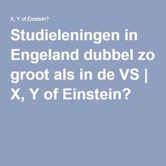 Studieleningen in Engeland dubbel zo groot als in de VS | X, Y of Einstein?