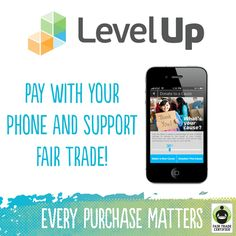 We're excited to partner with LevelUp, an app that lets you donate to your favorite cause when you use it to make a purchase (we hope you choose us!). Learn more here: http://fairtradeusa.org/blog/support-fair-trade-usa-levelup