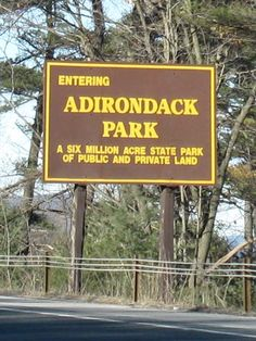 Entering the Adirondack Park. A six million acre state park of public and private land.
