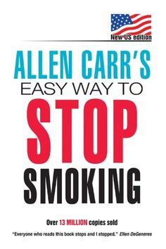 Allen Carr's Easy Way to Stop Smoking: The Easyway To Stop Smoking by Allen Carr http://www.amazon.com/dp/0615482155/ref=cm_sw_r_pi_dp_5f3Vtb1PN9XS8T7G