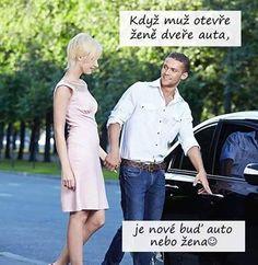 Když muž otevře ženě dveře auta, je nové buď auto nebo žena.