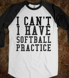 I CAN'T I HAVE SOFTBALL PRACTICE - glamfoxx.com - Skreened T-shirts, Organic Shirts, Hoodies, Kids Tees, Baby One-Pieces and Tote Bags