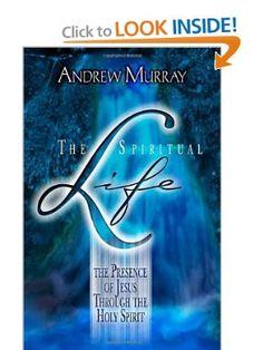 The Spiritual Life: The Presence of Jesus Through the Holy Spirit: Andrew Murray