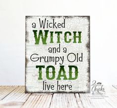 A Wicked Witch And A Grumpy Old Toad Live Here Halloween Sign, Funny Halloween Sign, Halloween Welcome Sign