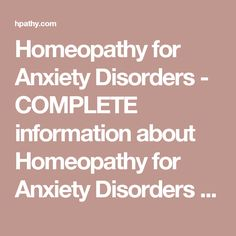 Homeopathy for Anxiety Disorders - COMPLETE information about Homeopathy for Anxiety Disorders - Hpathy