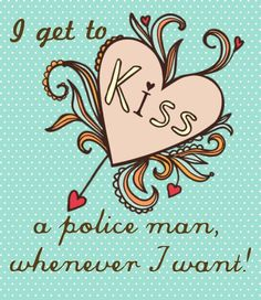 """Police Wife: """"I get to kiss a police man whenever i want"""""""