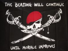 Rare pirate flag: The beating will continue until morale improves