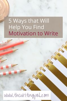 Motivation to Write www.thewritingpal.com