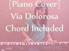 [Piano Cover] Via Dolorosa- Chord Included Piano Cover, Youtube, Movie Posters, Movies, 2016 Movies, Film Poster, Films, Popcorn Posters, Film Books
