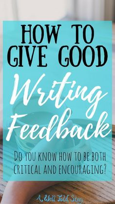 Good writing feedback is honest, critical, and helpful, but also encouraging. It's a tough balancing act. Here are some tips to give good writing feedback. #writing #writingtips #novelwriting #writingfeedback #awelltoldstory