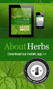 About Herbs...an alphabetical list of herbs...their proposed use with links to support/refute their use...from Memorial Sloan Kettering Cancer Ctr.